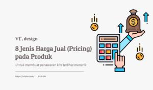 8 Jenis Harga Jual (Pricing) pada Produk