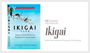 Ikigai - Rahasia Hidup Bahagia Orang Jepang (Review Buku)