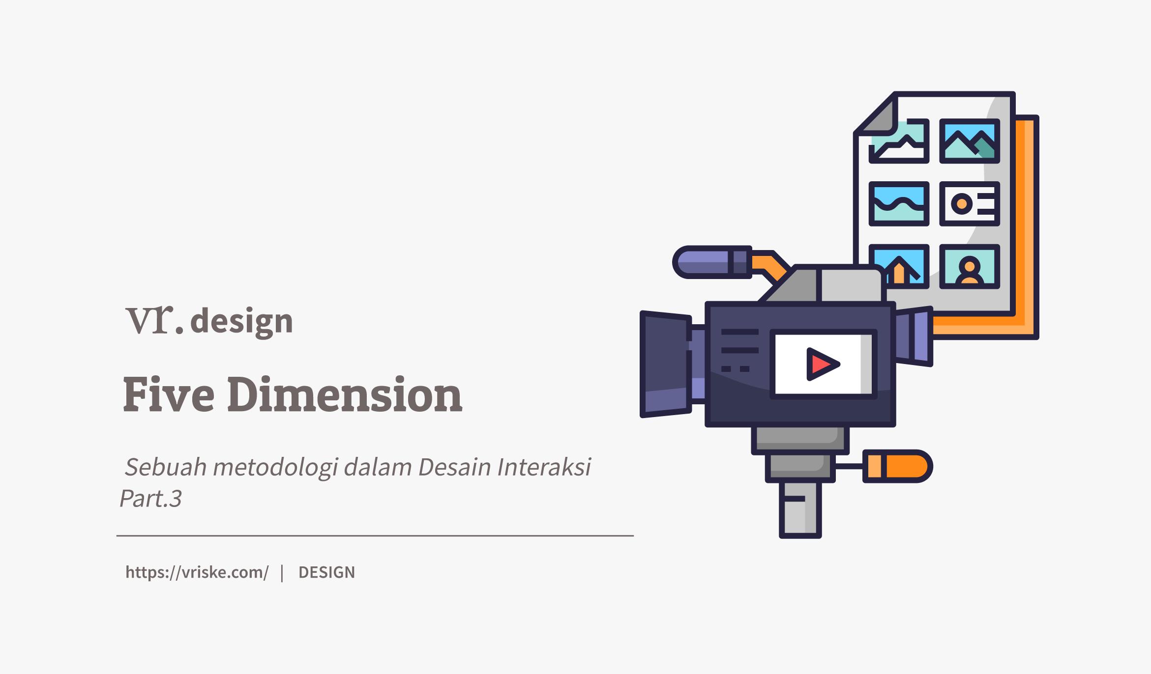 Five Dimension : Sebuah Metodologi dalam Desain Interaksi (3)