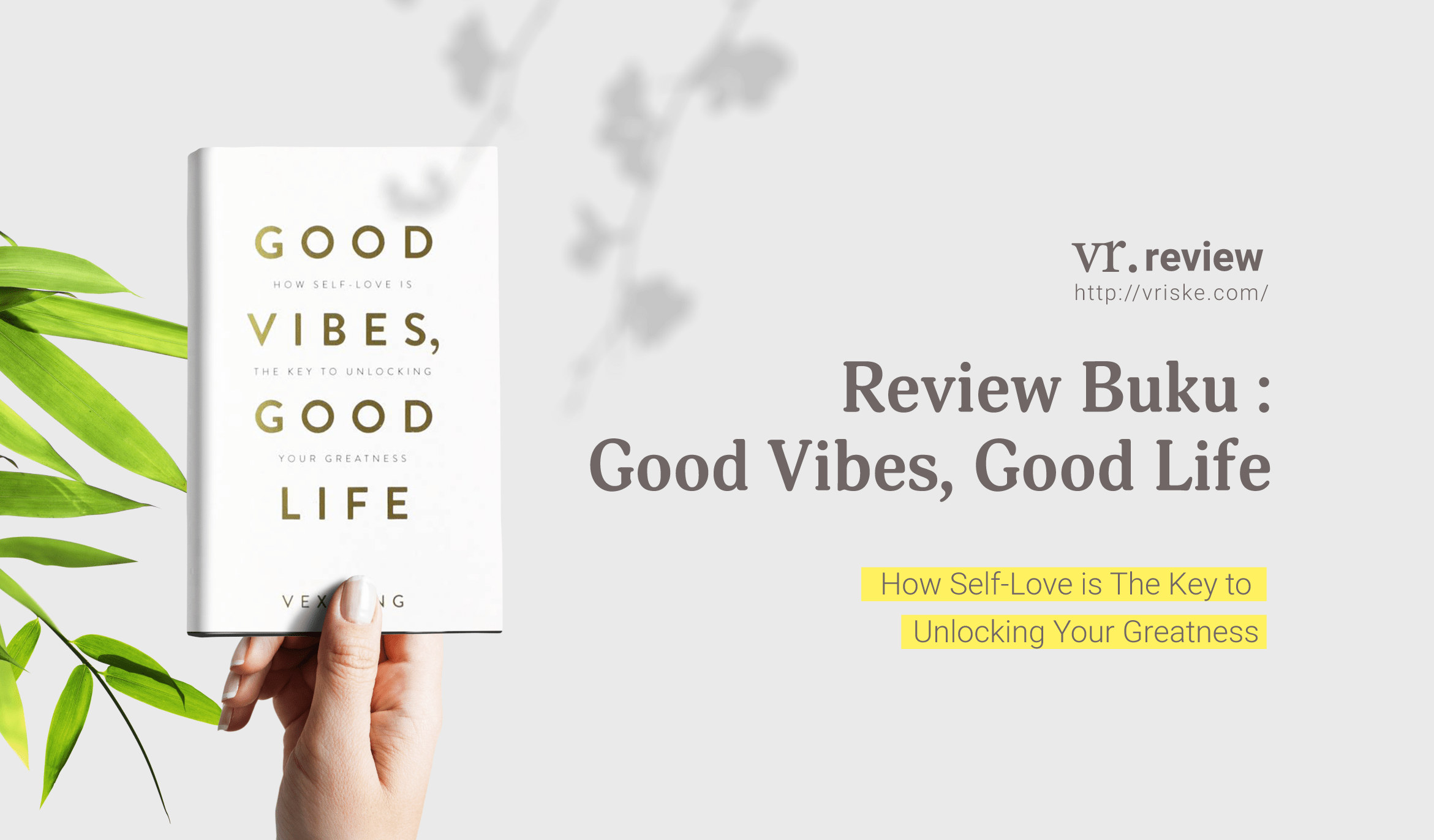 Good Vibes, Good Life by Vex King (Review Buku)