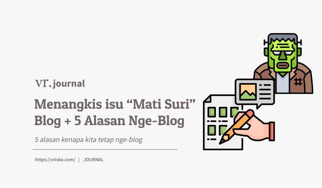 Menangkis isu Mati Suri Blog + 5 alasan